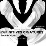 Définitives Créatures - DVD - David Noir